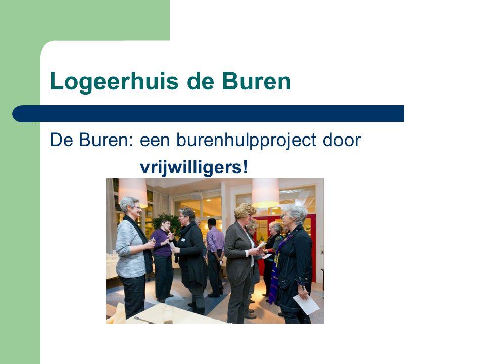 Logeerhuis de Buren De Buren: een burenhulpproject door vrijwilligers!