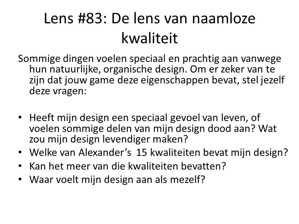 Lens #83: De lens van naamloze kwaliteit Sommige dingen voelen speciaal en prachtig aan vanwege hun natuurlijke, organische design. Om er zeker van te
