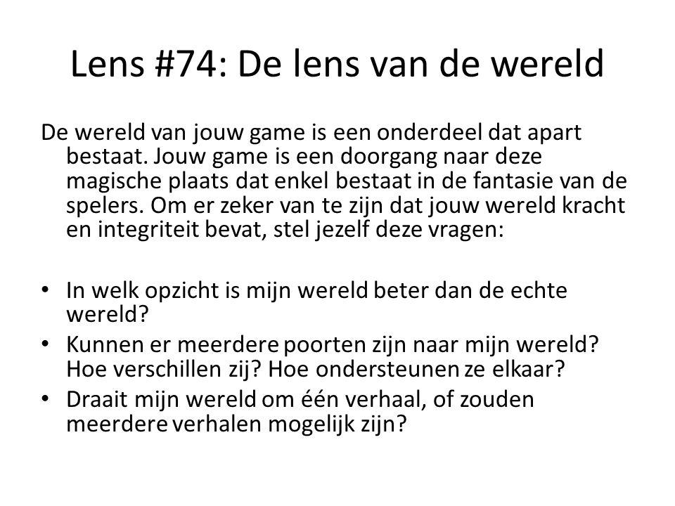 Lens #74: De lens van de wereld De wereld van jouw game is een onderdeel dat apart bestaat.