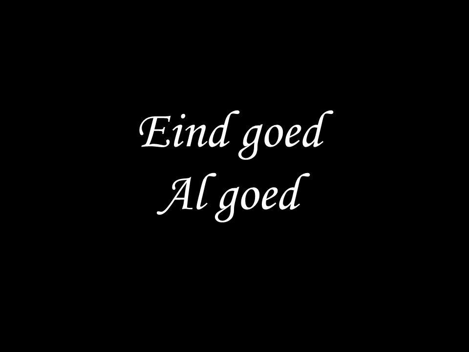 Eind goed Al goed