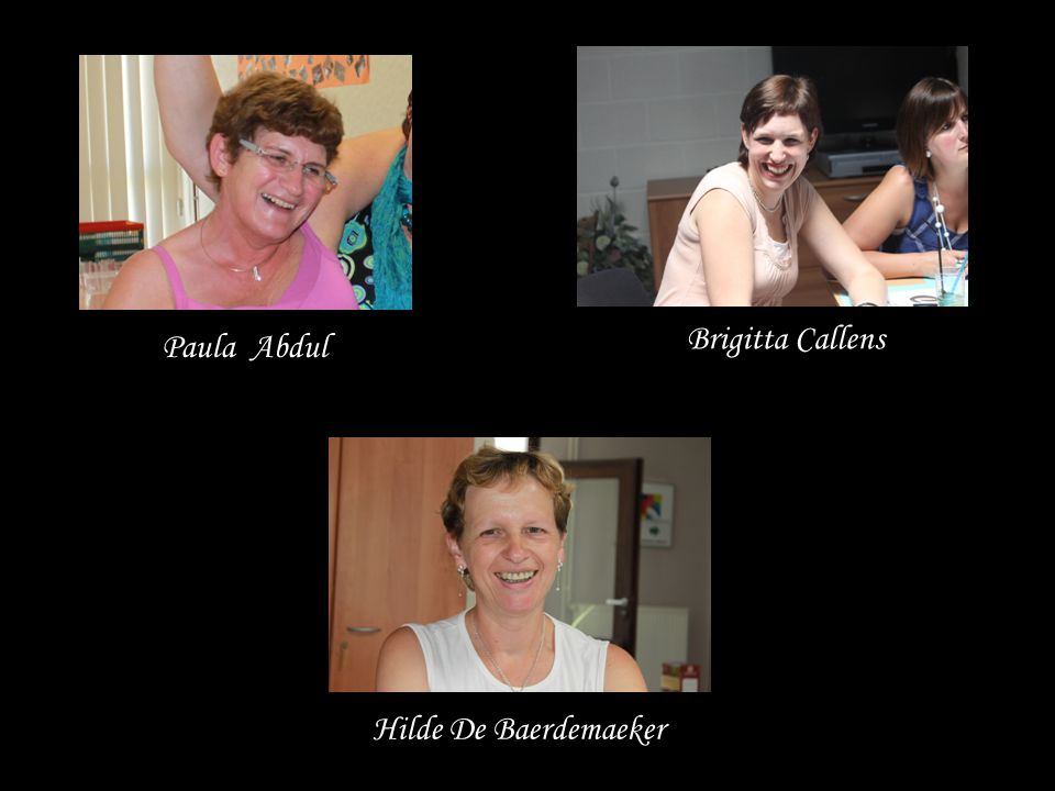 Paula Abdul Brigitta Callens Hilde De Baerdemaeker