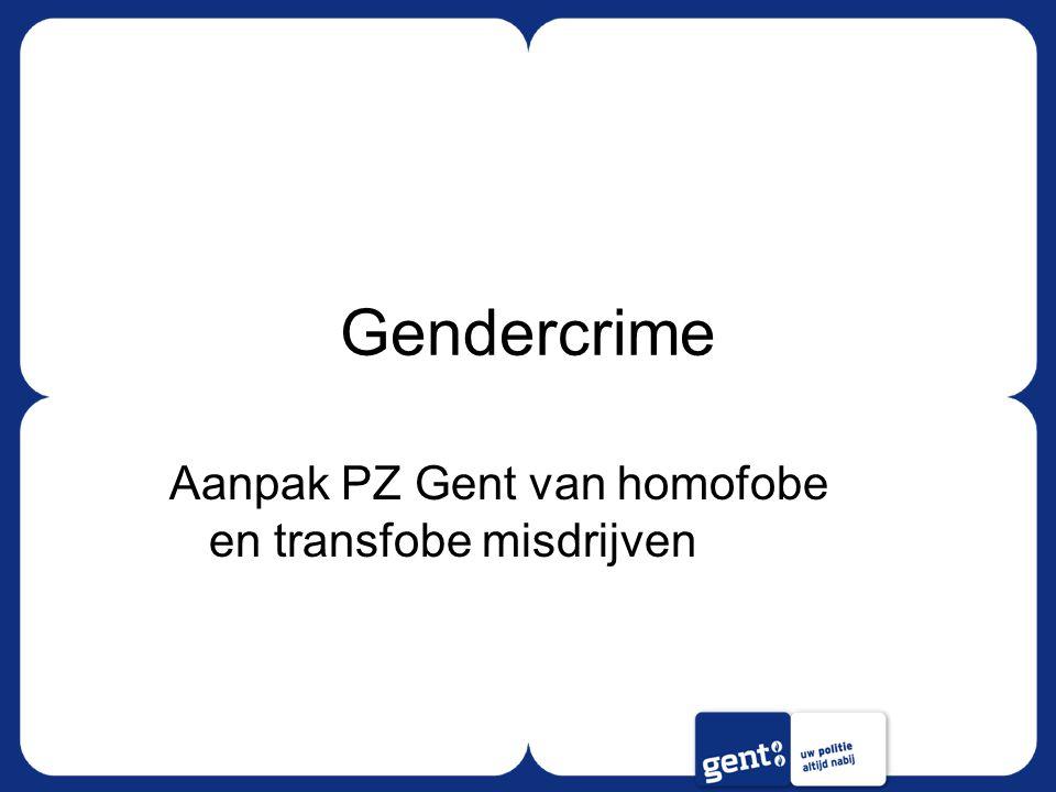 Gendercrime Aanpak PZ Gent van homofobe en transfobe misdrijven