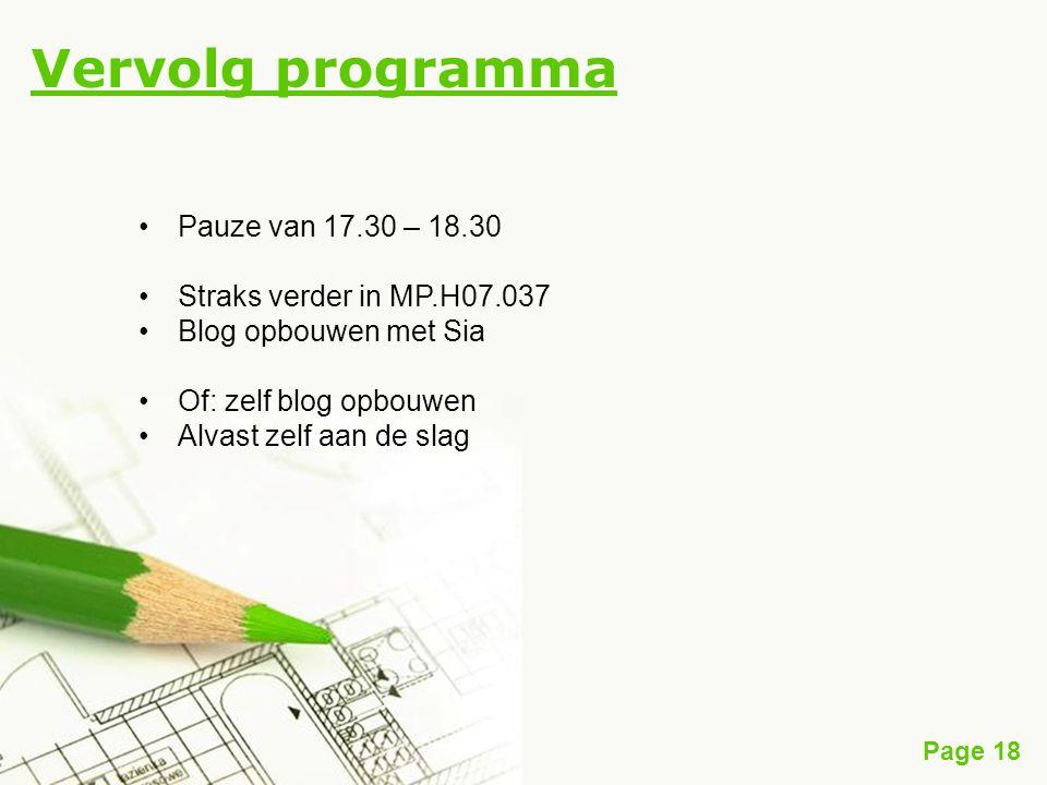 Page 18 Vervolg programma Pauze van 17.30 – 18.30 Straks verder in MP.H07.037 Blog opbouwen met Sia Of: zelf blog opbouwen Alvast zelf aan de slag