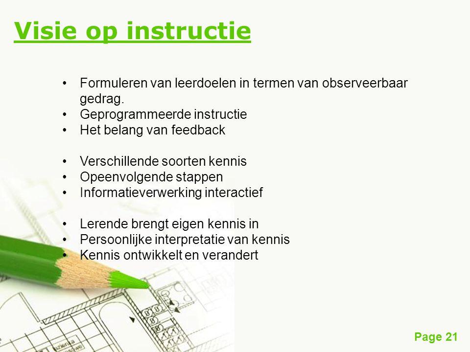 Page 21 Visie op instructie Formuleren van leerdoelen in termen van observeerbaar gedrag.