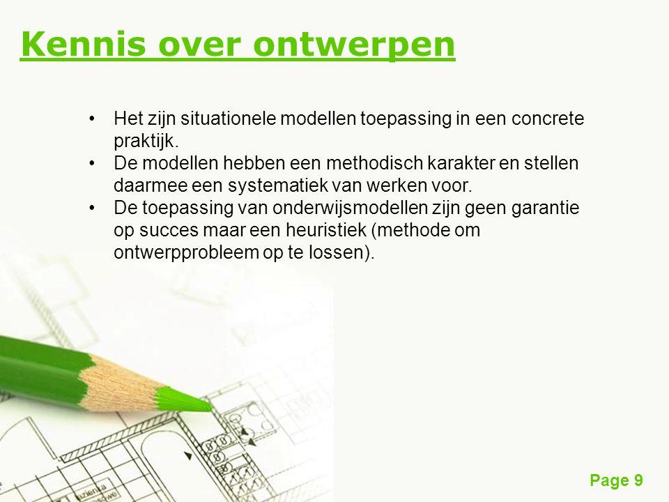 Page 9 Kennis over ontwerpen Het zijn situationele modellen toepassing in een concrete praktijk.
