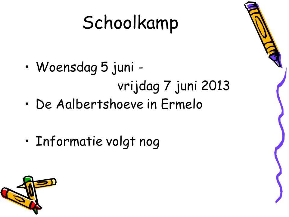 Schoolkamp Woensdag 5 juni - vrijdag 7 juni 2013 De Aalbertshoeve in Ermelo Informatie volgt nog