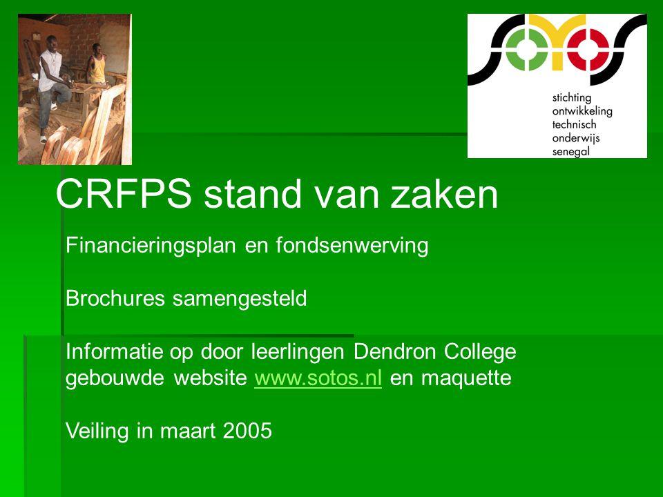 CRFPS stand van zaken Financieringsplan en fondsenwerving Brochures samengesteld Informatie op door leerlingen Dendron College gebouwde website www.so