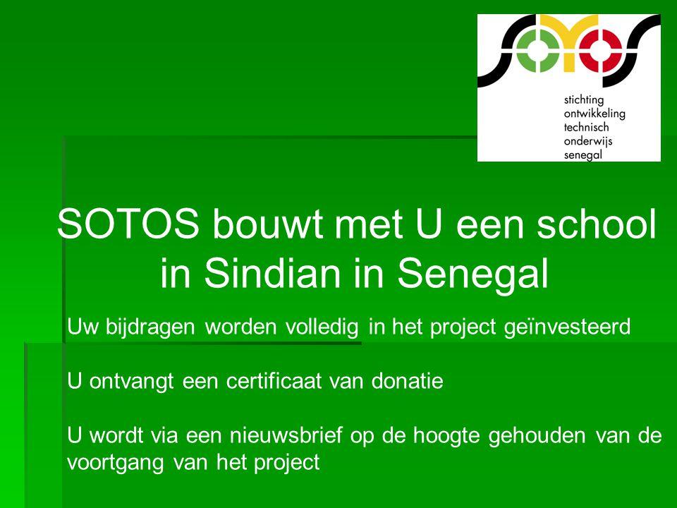 SOTOS bouwt met U een school in Sindian in Senegal Uw bijdragen worden volledig in het project geïnvesteerd U ontvangt een certificaat van donatie U w