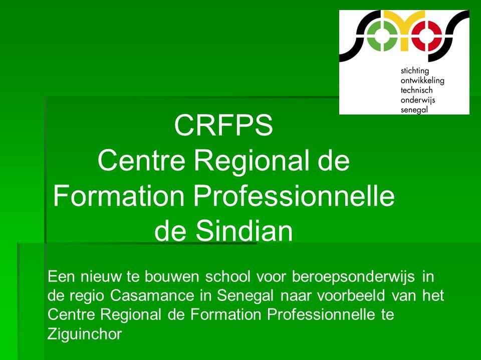CRFPS Centre Regional de Formation Professionnelle de Sindian Een nieuw te bouwen school voor beroepsonderwijs in de regio Casamance in Senegal naar v