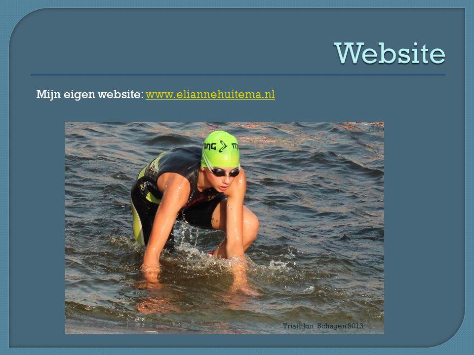 Mijn eigen website: www.eliannehuitema.nlwww.eliannehuitema.nl Triathlon Schagen 2013