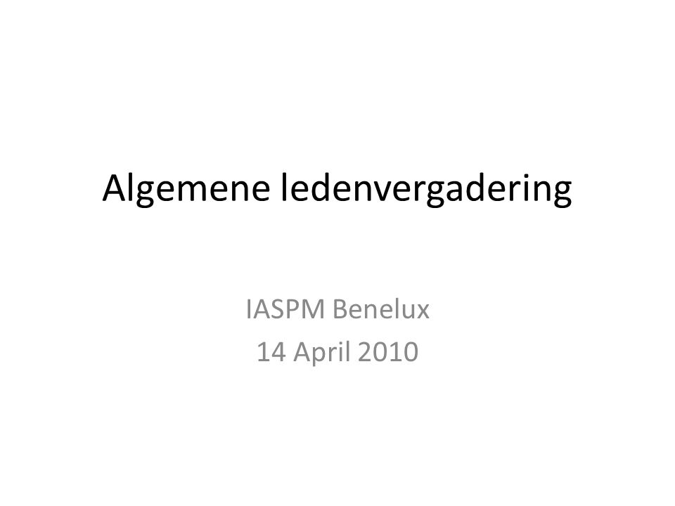 Algemene ledenvergadering IASPM Benelux 14 April 2010