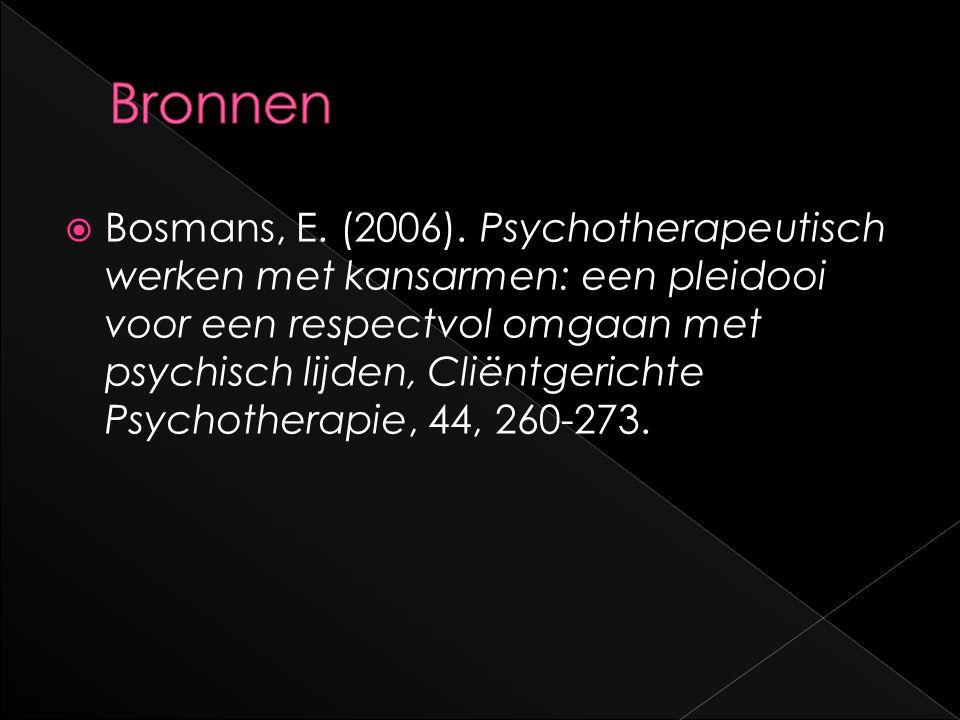  Bosmans, E. (2006). Psychotherapeutisch werken met kansarmen: een pleidooi voor een respectvol omgaan met psychisch lijden, Cliëntgerichte Psychothe