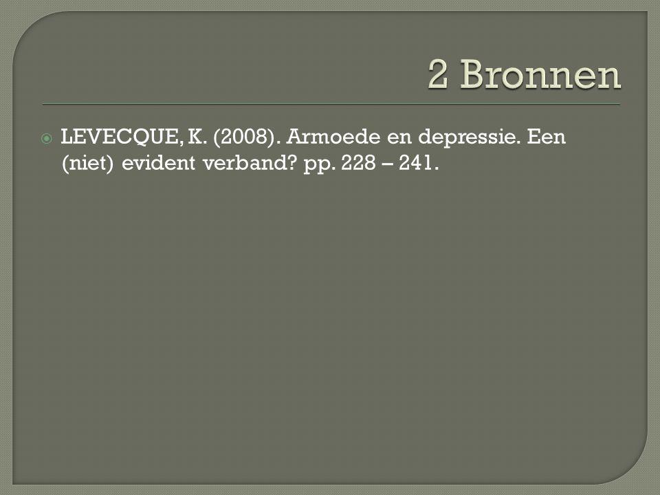  LEVECQUE, K. (2008). Armoede en depressie. Een (niet) evident verband? pp. 228 – 241.
