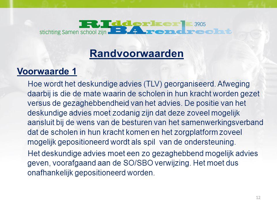 Randvoorwaarden Voorwaarde 1 Hoe wordt het deskundige advies (TLV) georganiseerd.