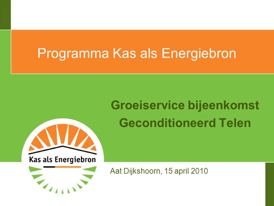 Groeiservice bijeenkomst Geconditioneerd Telen Programma Kas als Energiebron Aat Dijkshoorn, 15 april 2010