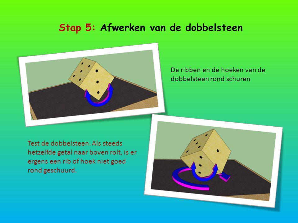 Stap 5: Afwerken van de dobbelsteen De ribben en de hoeken van de dobbelsteen rond schuren Test de dobbelsteen. Als steeds hetzelfde getal naar boven