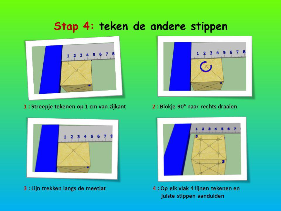Stap 4: teken de andere stippen 1 : Streepje tekenen op 1 cm van zijkant2 : Blokje 90° naar rechts draaien 3 : Lijn trekken langs de meetlat4 : Op elk