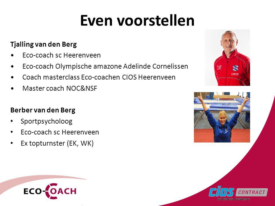 3 Even voorstellen Tjalling van den Berg Eco-coach sc Heerenveen Eco-coach Olympische amazone Adelinde Cornelissen Coach masterclass Eco-coachen CIOS