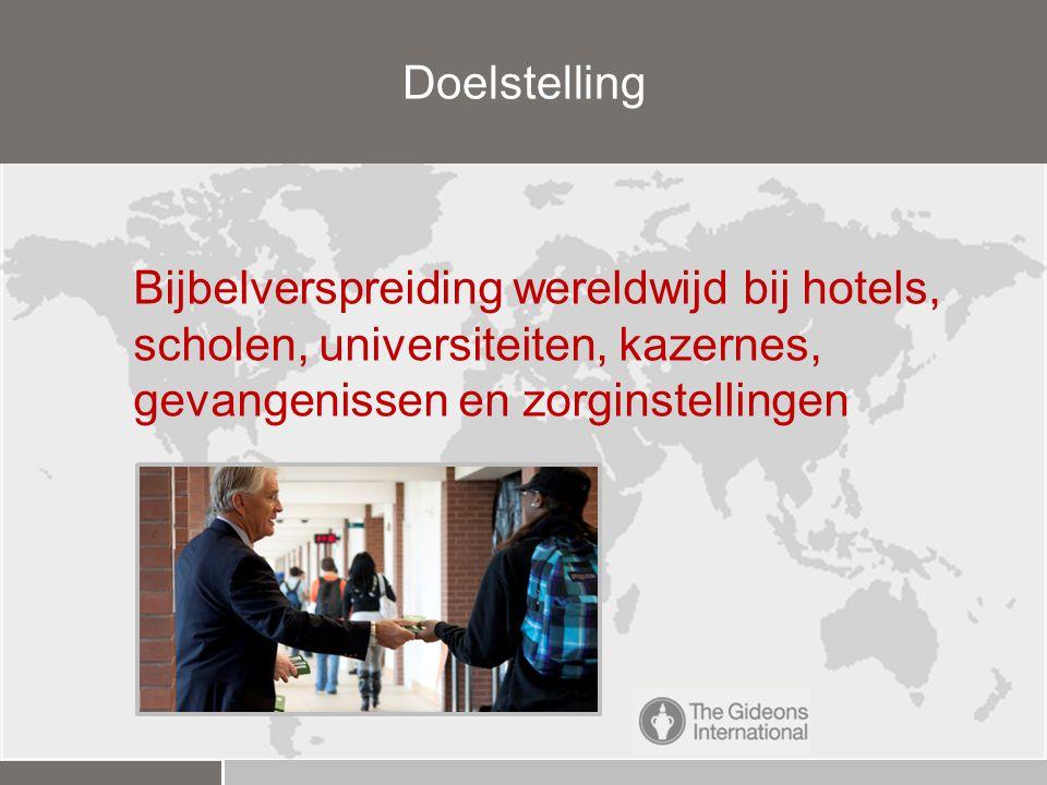 Doelstelling Bijbelverspreiding wereldwijd bij hotels, scholen, universiteiten, kazernes, gevangenissen en zorginstellingen