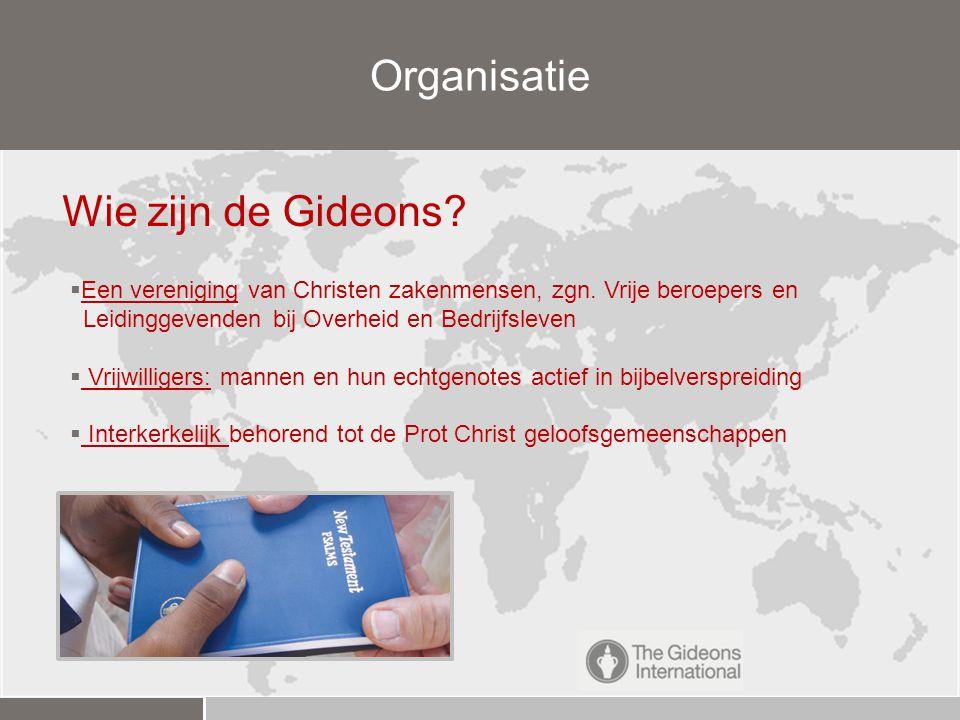 Organisatie Wie zijn de Gideons. Een vereniging van Christen zakenmensen, zgn.