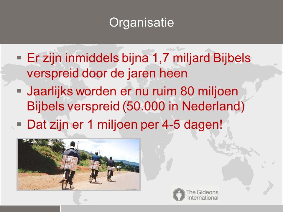  Er zijn inmiddels bijna 1,7 miljard Bijbels verspreid door de jaren heen  Jaarlijks worden er nu ruim 80 miljoen Bijbels verspreid (50.000 in Nederland)  Dat zijn er 1 miljoen per 4-5 dagen.
