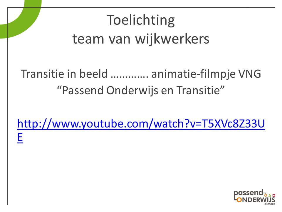 """Toelichting team van wijkwerkers Transitie in beeld …………. animatie-filmpje VNG """"Passend Onderwijs en Transitie"""" http://www.youtube.com/watch?v=T5XVc8Z"""
