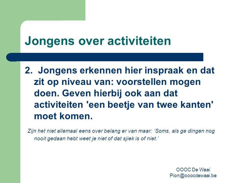 OOOC De Waai Pion@ooocdewaai.be Jongens over activiteiten 2.