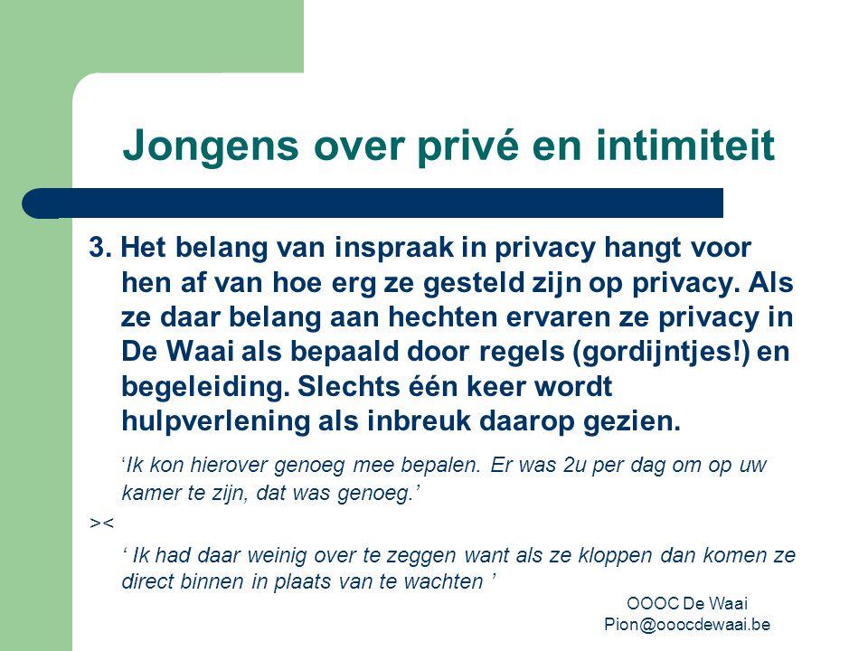 OOOC De Waai Pion@ooocdewaai.be Jongens over privé en intimiteit 3.