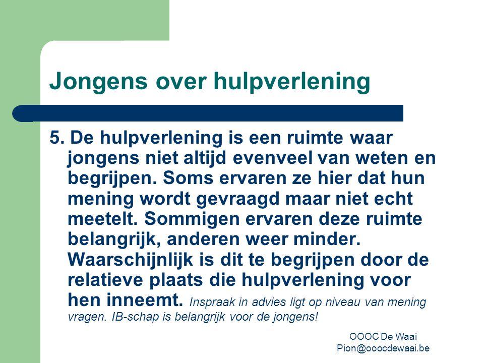 OOOC De Waai Pion@ooocdewaai.be Jongens over hulpverlening 5.