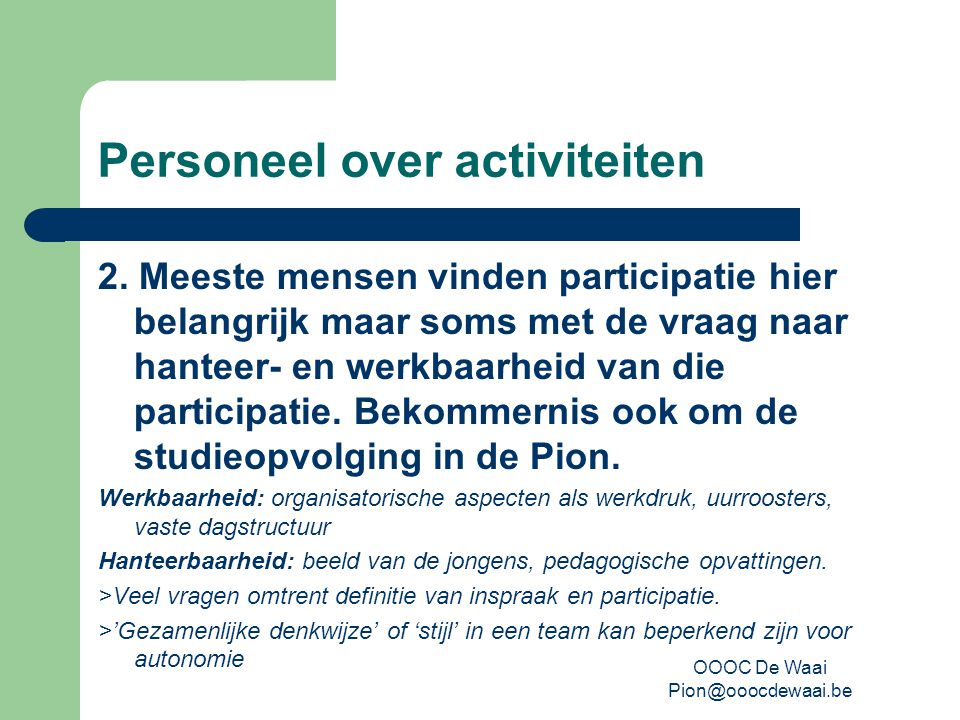 OOOC De Waai Pion@ooocdewaai.be Personeel over activiteiten 2.