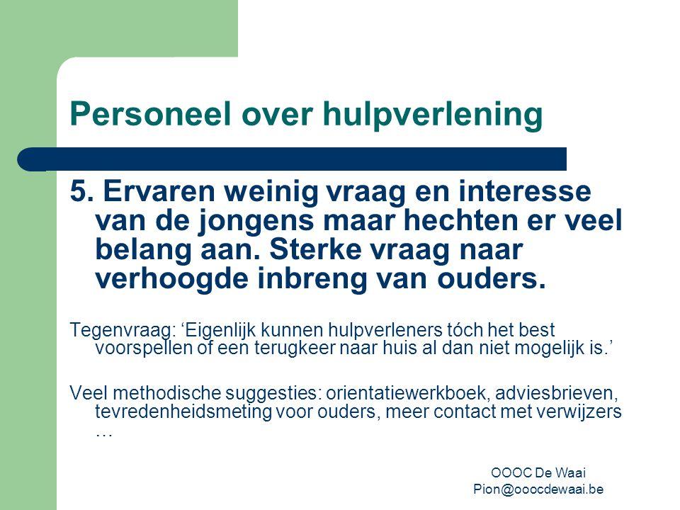 OOOC De Waai Pion@ooocdewaai.be Personeel over hulpverlening 5.