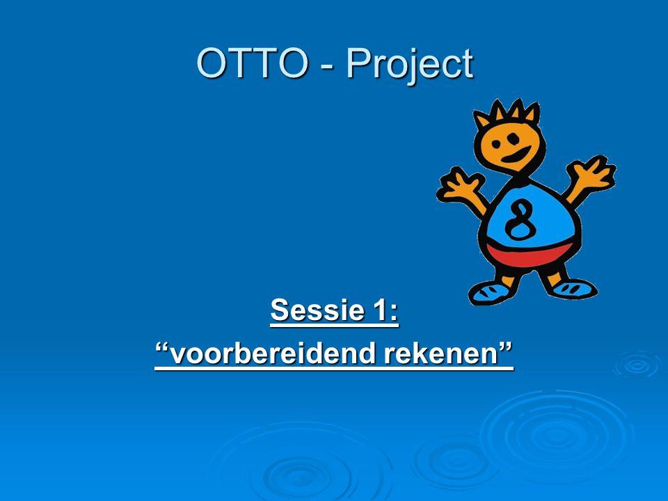 """OTTO - Project Sessie 1: """"voorbereidend rekenen"""""""