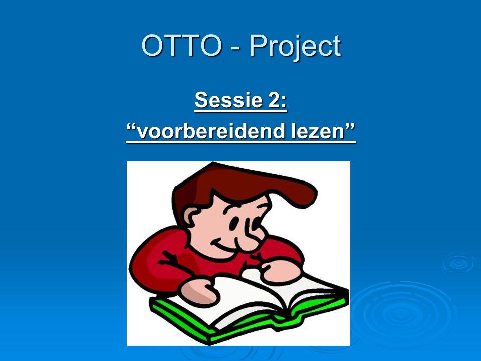 """OTTO - Project Sessie 2: """"voorbereidend lezen"""""""