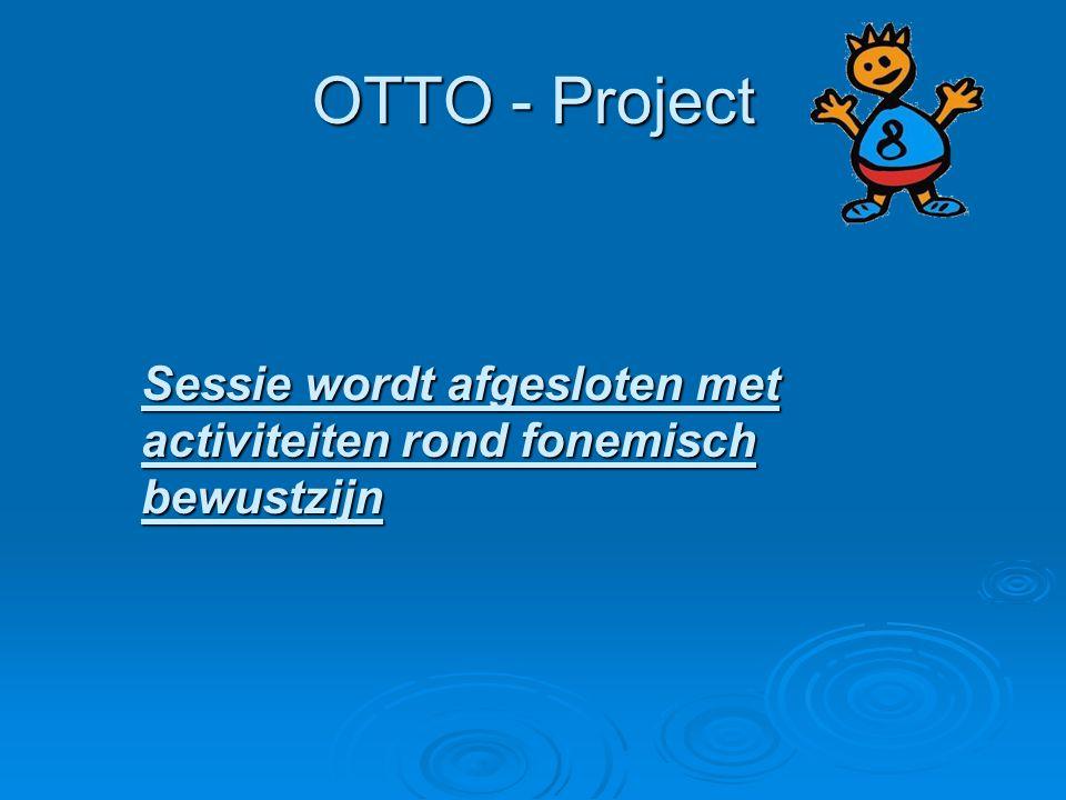 OTTO - Project Sessie wordt afgesloten met activiteiten rond fonemisch bewustzijn