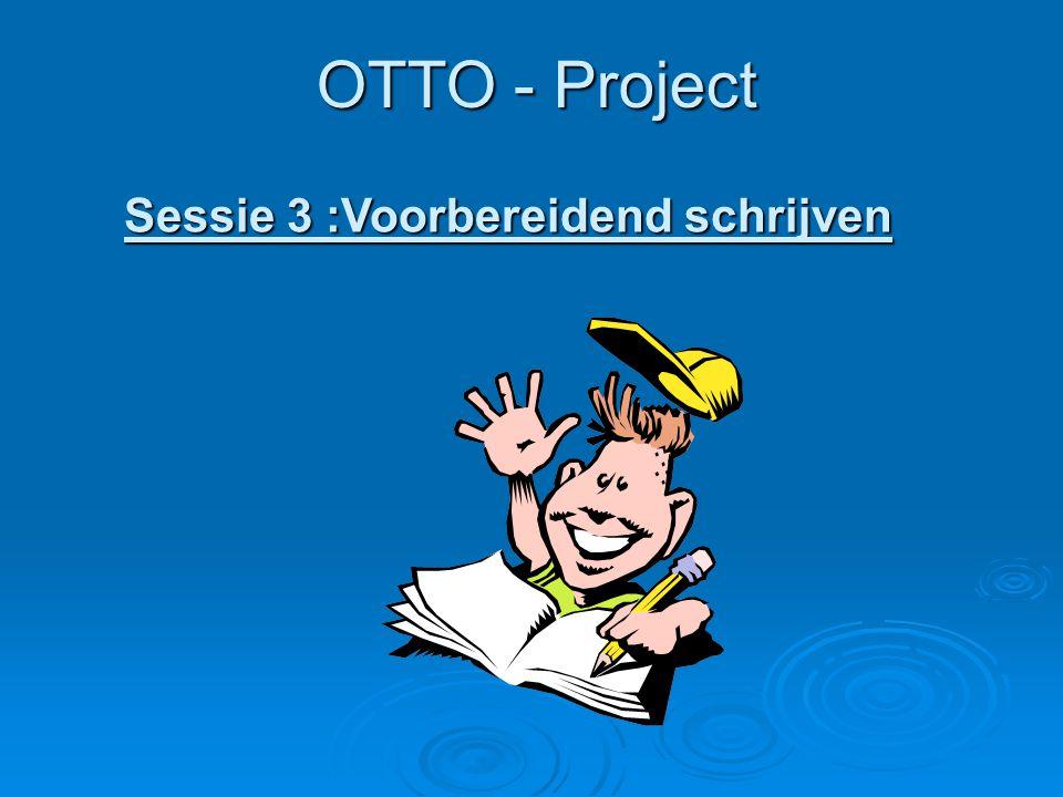 OTTO - Project Sessie 3 :Voorbereidend schrijven