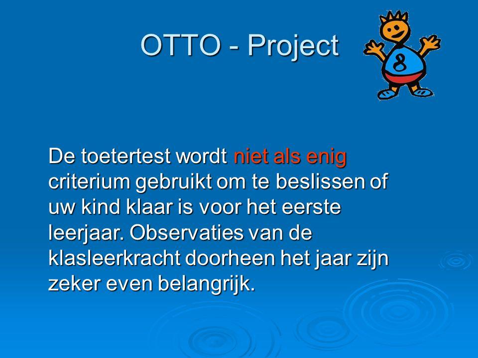 OTTO - Project De toetertest wordt niet als enig criterium gebruikt om te beslissen of uw kind klaar is voor het eerste leerjaar. Observaties van de k