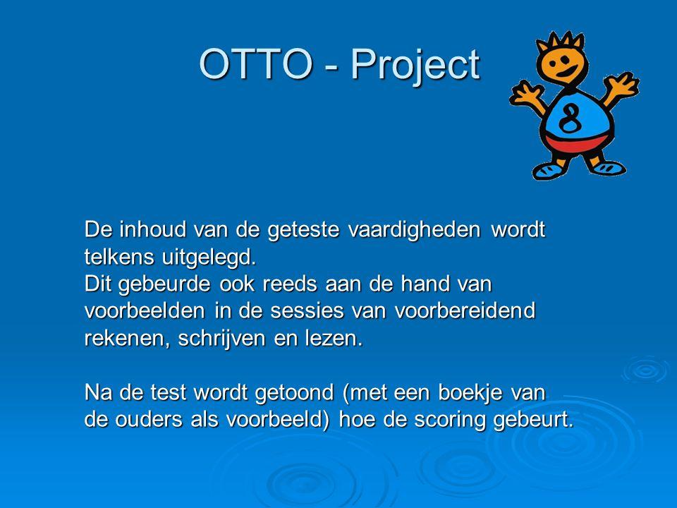 OTTO - Project De inhoud van de geteste vaardigheden wordt telkens uitgelegd. Dit gebeurde ook reeds aan de hand van voorbeelden in de sessies van voo