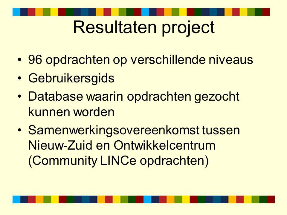 Resultaten project 96 opdrachten op verschillende niveaus Gebruikersgids Database waarin opdrachten gezocht kunnen worden Samenwerkingsovereenkomst tussen Nieuw-Zuid en Ontwikkelcentrum (Community LINCe opdrachten)