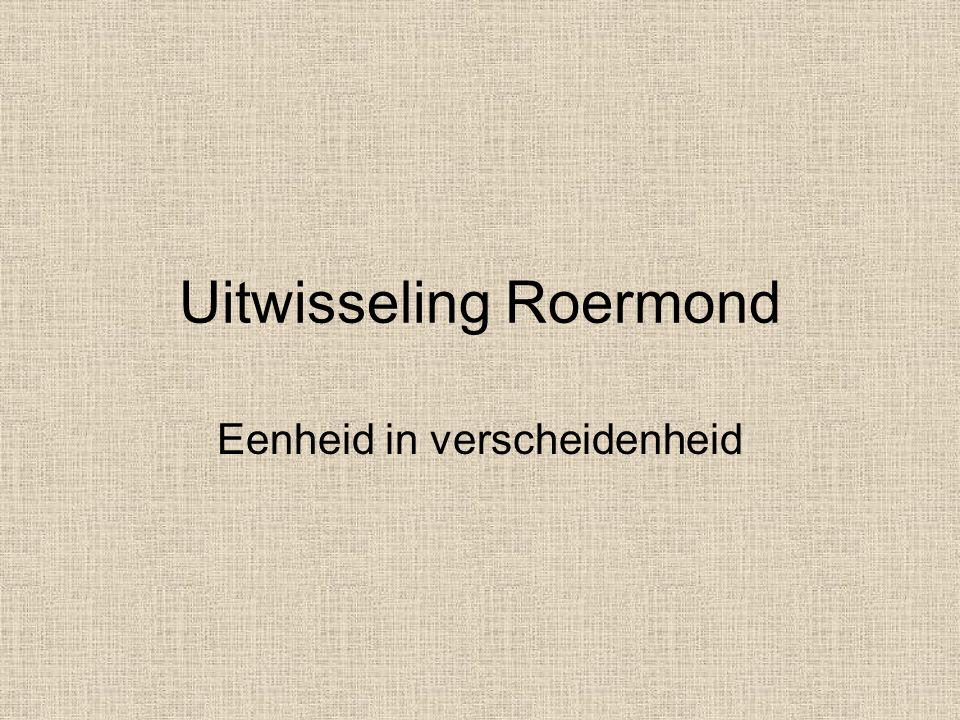 Uitwisseling Roermond Eenheid in verscheidenheid
