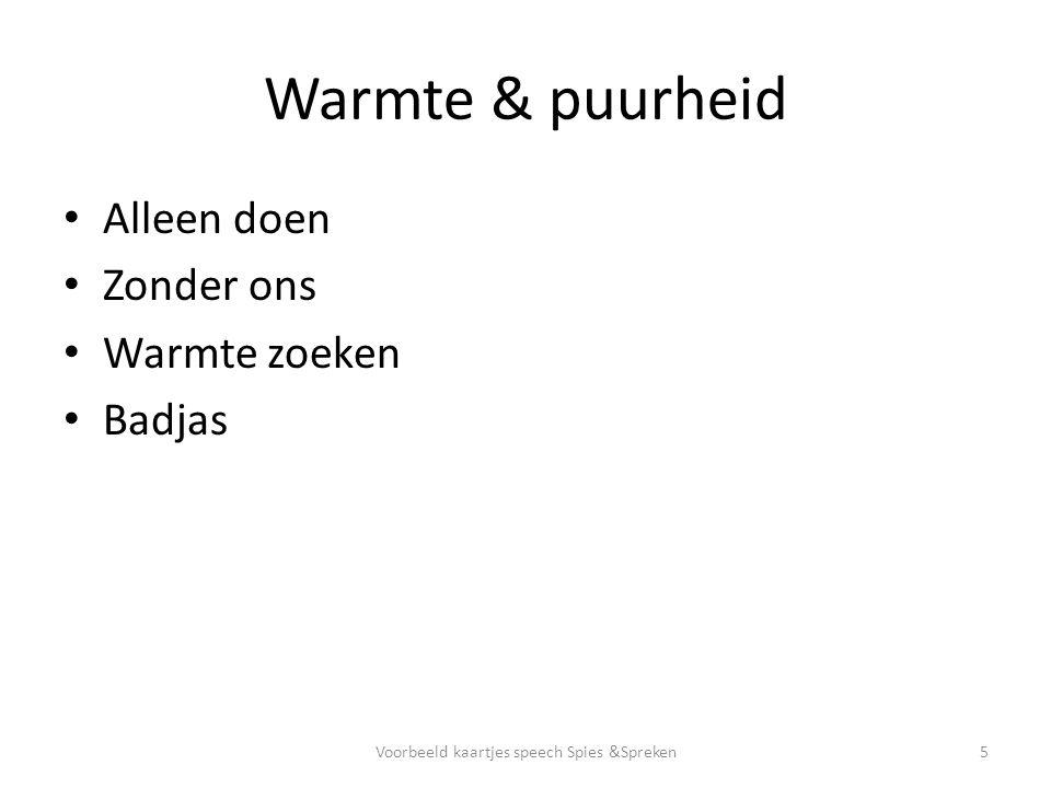 Warmte & puurheid Alleen doen Zonder ons Warmte zoeken Badjas 5Voorbeeld kaartjes speech Spies &Spreken