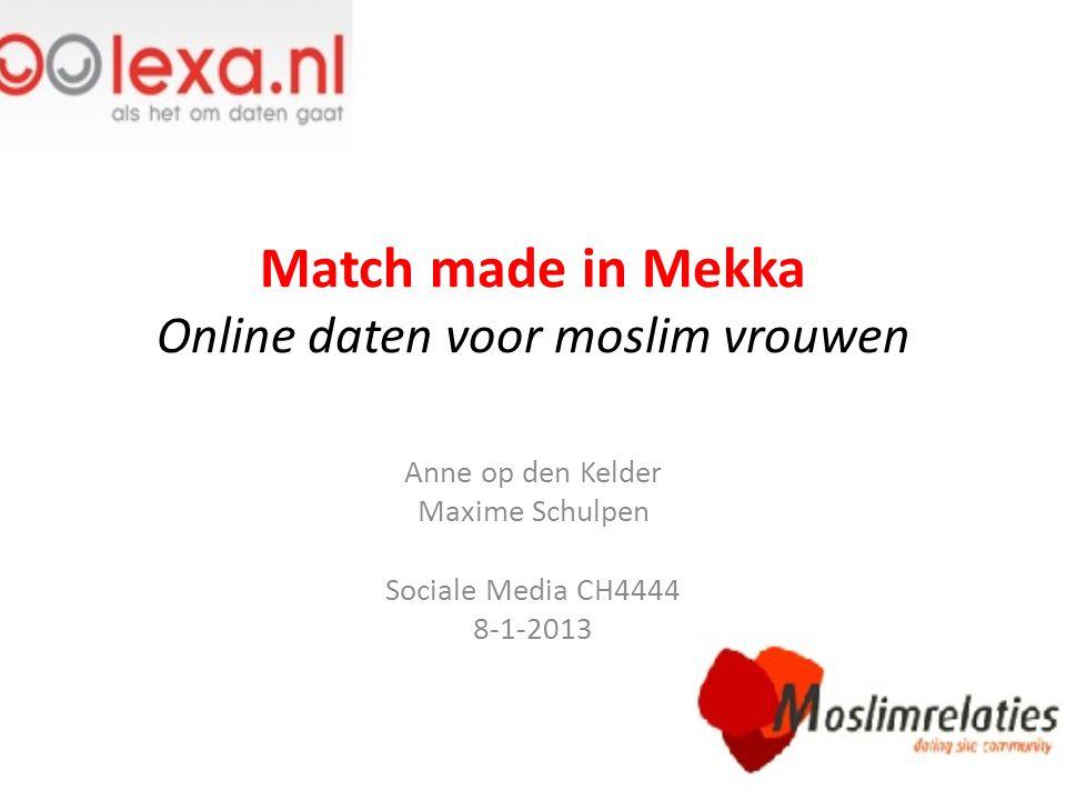 Match made in Mekka Online daten voor moslim vrouwen Anne op den Kelder Maxime Schulpen Sociale Media CH4444 8-1-2013