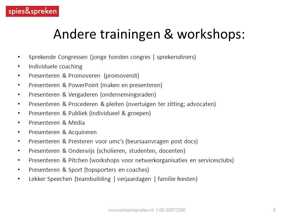 Andere trainingen & workshops: Sprekende Congressen (jonge honden congres | sprekersdiners) Individuele coaching Presenteren & Promoveren (promovendi)
