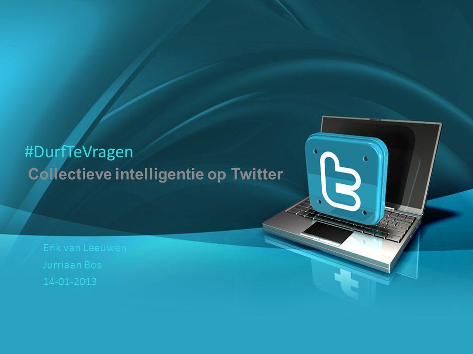 1 Company Proprietary and Confidential Copyright Info Goes Here Just Like This #DurfTeVragen Collectieve intelligentie op Twitter Erik van Leeuwen Jur