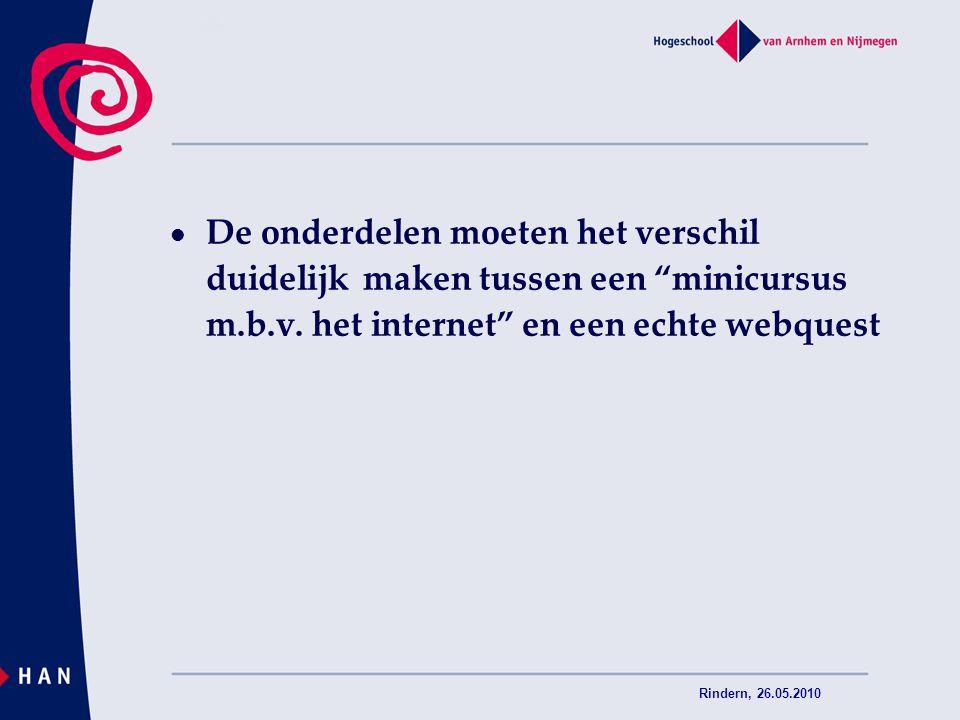 """Rindern, 26.05.2010 De onderdelen moeten het verschil duidelijk maken tussen een """"minicursus m.b.v. het internet"""" en een echte webquest"""