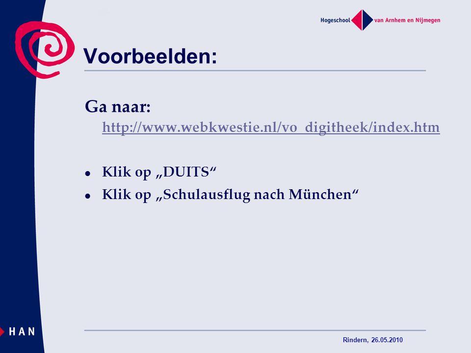 """Rindern, 26.05.2010 Voorbeelden: Ga naar: http://www.webkwestie.nl/vo_digitheek/index.htm http://www.webkwestie.nl/vo_digitheek/index.htm Klik op """"DUI"""
