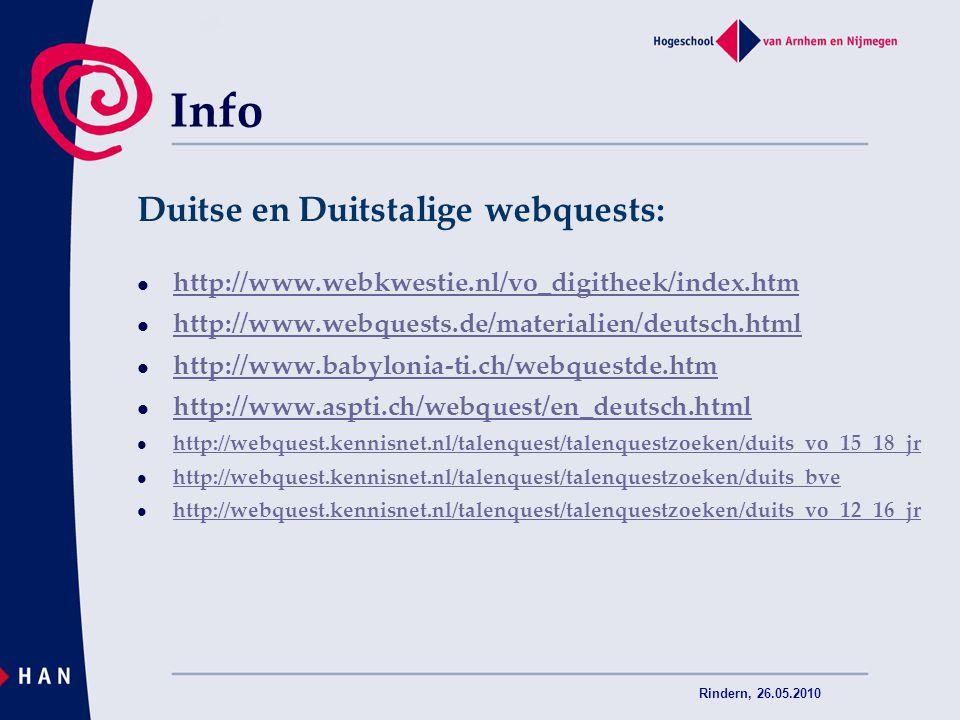 Rindern, 26.05.2010 Info Duitse en Duitstalige webquests: http://www.webkwestie.nl/vo_digitheek/index.htm http://www.webquests.de/materialien/deutsch.