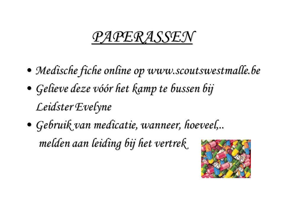 PAPERASSEN Medische fiche online op www.scoutswestmalle.beMedische fiche online op www.scoutswestmalle.be Gelieve deze vóór het kamp te bussen bijGeli