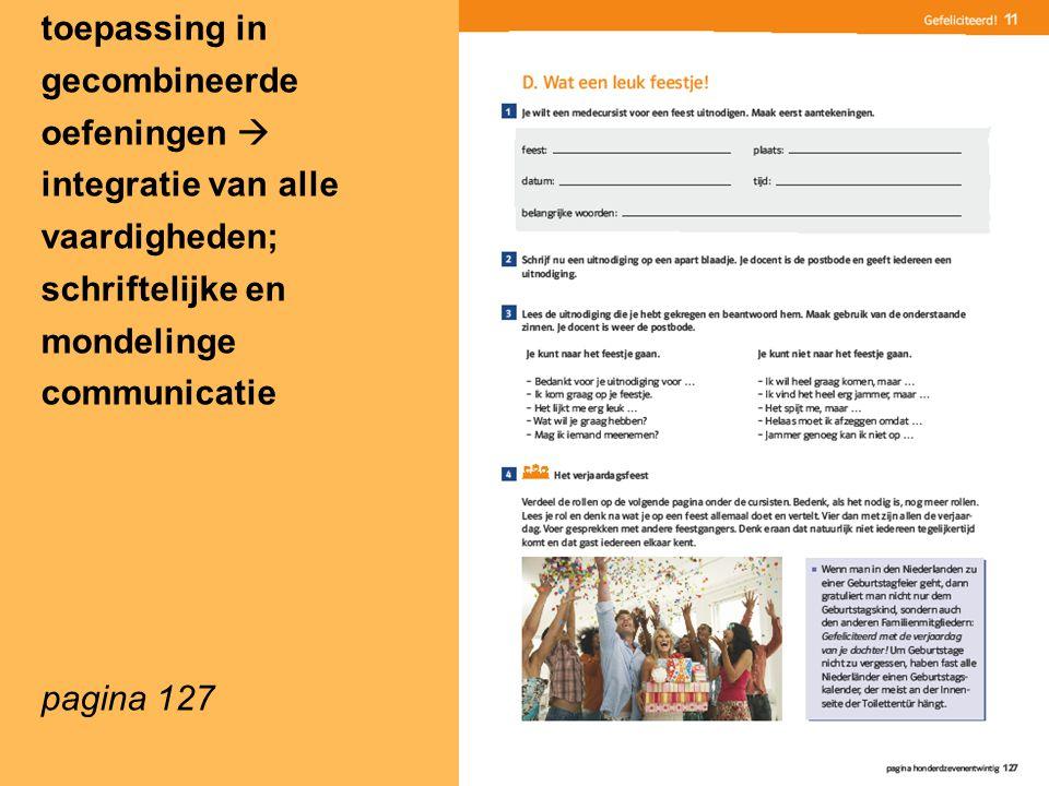 toepassing in gecombineerde oefeningen  integratie van alle vaardigheden; schriftelijke en mondelinge communicatie pagina 127