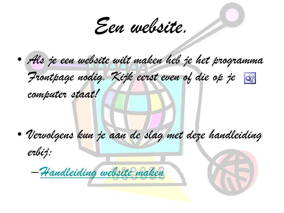 Een website.Als je een website wilt maken heb je het programma Frontpage nodig.