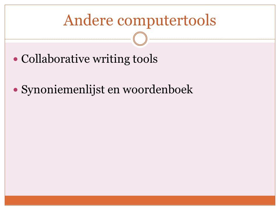 Andere computertools Collaborative writing tools Synoniemenlijst en woordenboek